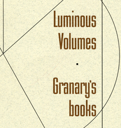 Luminous Volumes: Granary's New Vision of the Book
