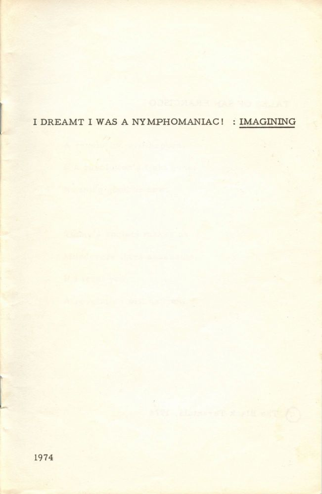 I Dreamt I Was a Nymphomaniac! : Imagining. Kathy Acker. Musicmusic Corporation. 1974.