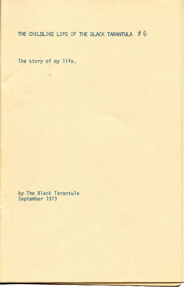 The Childlike Life of the Black Tarantula. Kathy Acker. N.p. 1973.