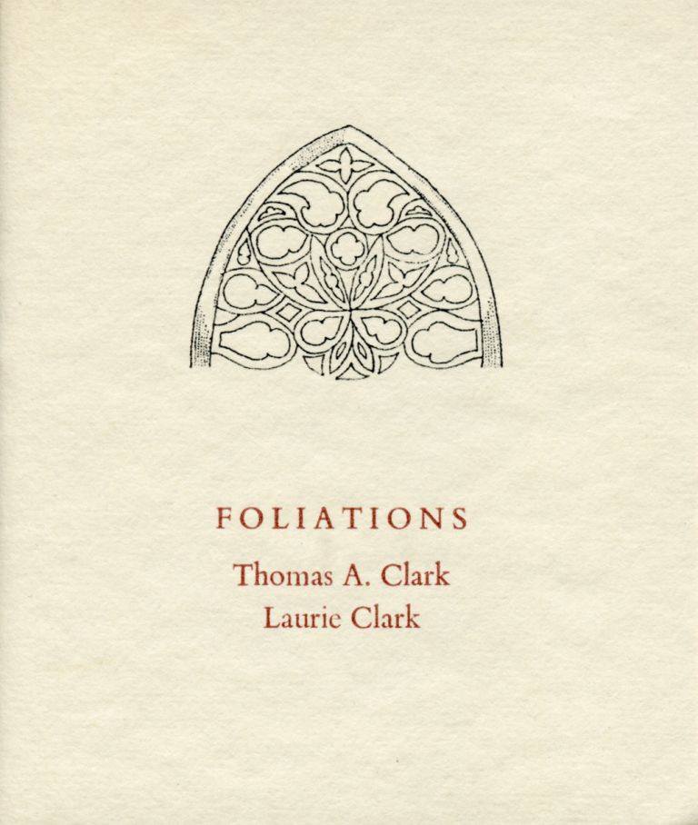 Foliations. Thomas A. Clark, Laurie Clark. Moschatel Press. [1977].