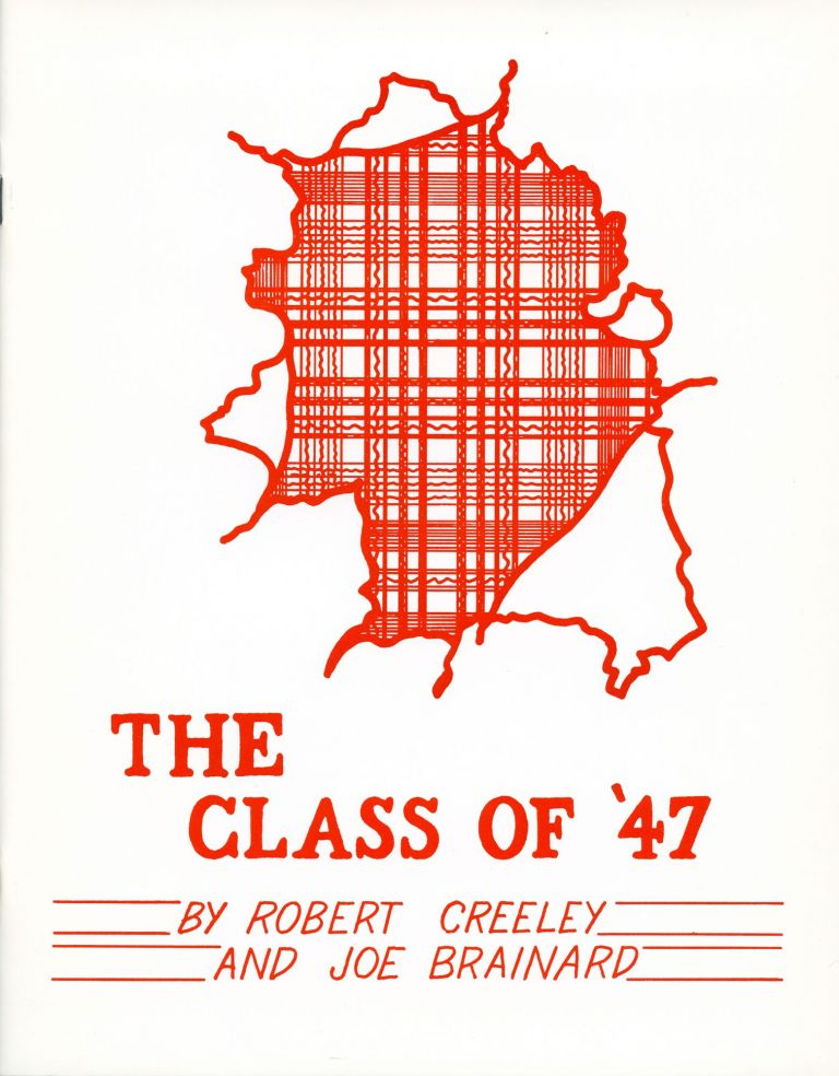 The Class of '47. Robert Creeley, Joe Brainard. Bouwerie Editions. 1973.