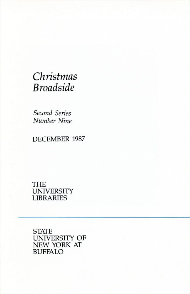 Xmas. [Christmas Broadside Second Series, Number Nine. Dec. 1987]. Robert Creeley. The University Libraries, State University of New York at Buffalo. 1987.