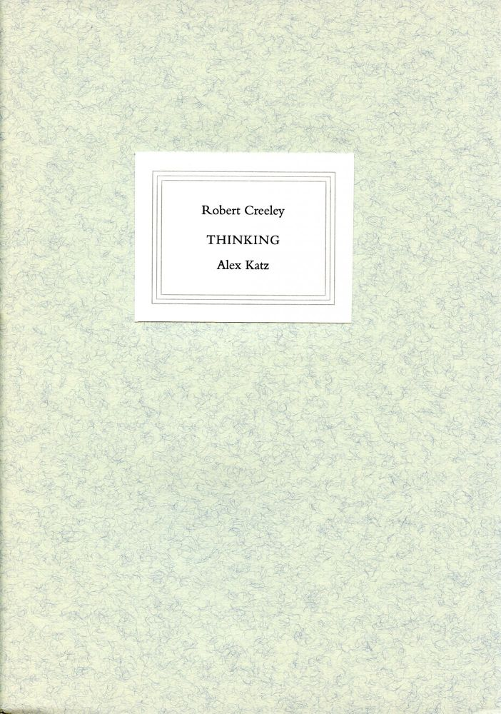 Thinking. Robert Creeley, Alex Katz. Z Press. 2000.