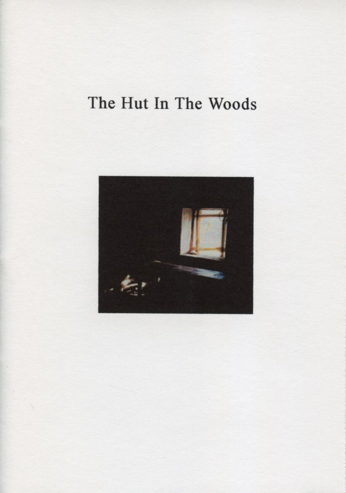 The Hut in the Woods. Thomas A. Clark. Moschatel Press. 2001.