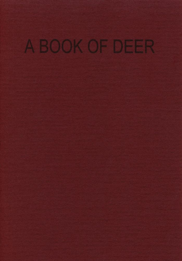 A Book of Deer. Thomas A. Clark. Moschatel Press. 2003.