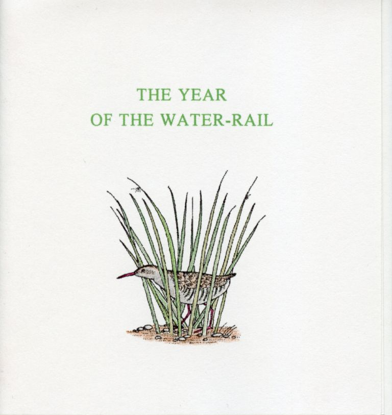 The Year of the Water-Rail. Thomas A. Clark, Laurie Clark. Moschatel Press. 2004.