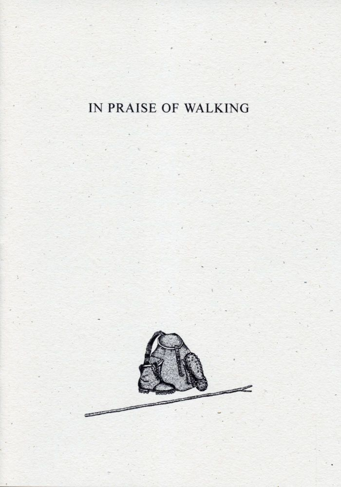 In Praise of Walking. Thomas A. Clark. Moschatel Press. 2004.