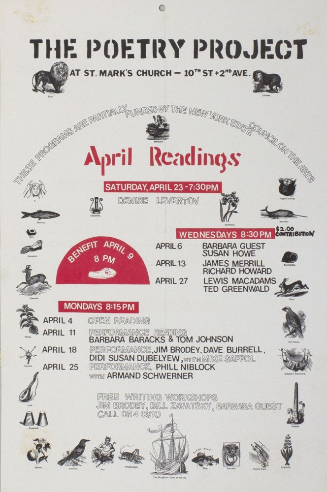 The Poetry Project at St. Mark's Church Poetry Reading Poster Flyer April 1977. Denise Levertov, Ted Greenwald, Lewis MacAdams, Richard Howard, James Merrill, Susan Howe, Barbara Guest. The Poetry Project at St. Mark's Church. 1977.