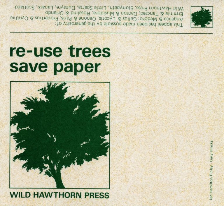 Re-use Trees. Ian Hamilton Finlay, Gary Hincks. Wild Hawthorn Press. [1981].