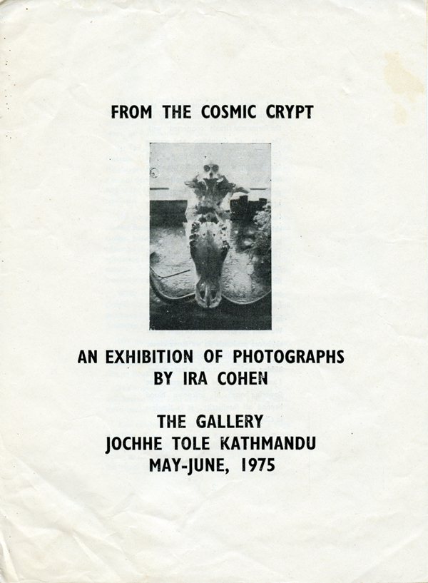 """""""From the Cosmic Crypt: An Exhibition of Photographs by Ira Cohen."""" Ira Cohen. N.p. 1975."""
