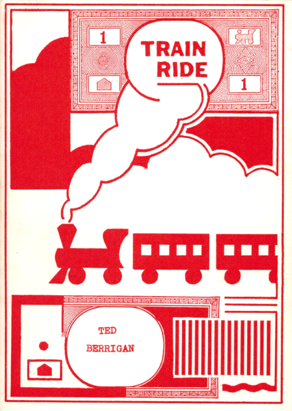 Train Ride. Ted Berrigan. Vehicle Editions. 1971.