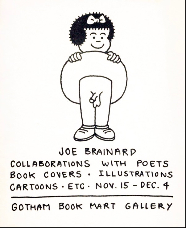 Joe Brainard Collaborations with Poets: Book Covers Illustrations Cartoons Etc. Joe Brainard. Gotham Book Mart Gallery. [1971].