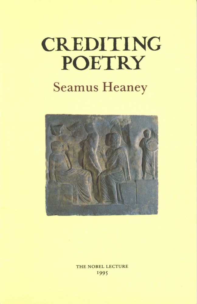 Crediting Poetry. Seamus Heaney. The Gallery Press. 1995.