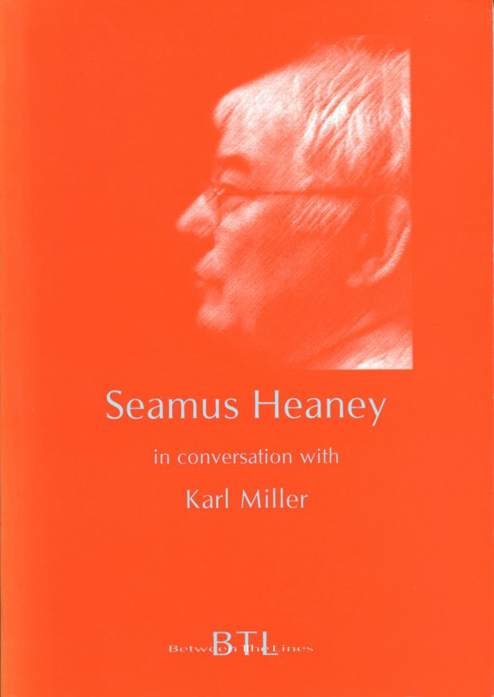 Seamus Heaney in Conversation with Karl Miller. Seamus Heaney, Karl Miller. Between the Lines. 2000.