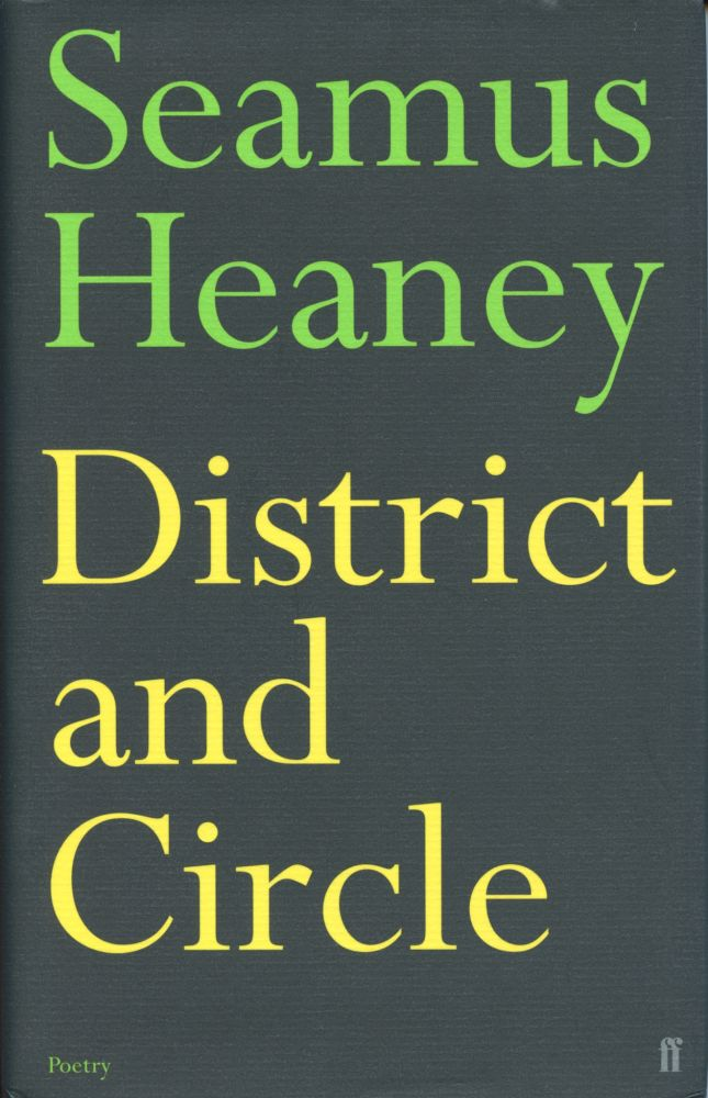 District and Circle. Seamus Heaney. Faber and Faber Limited. 2006.
