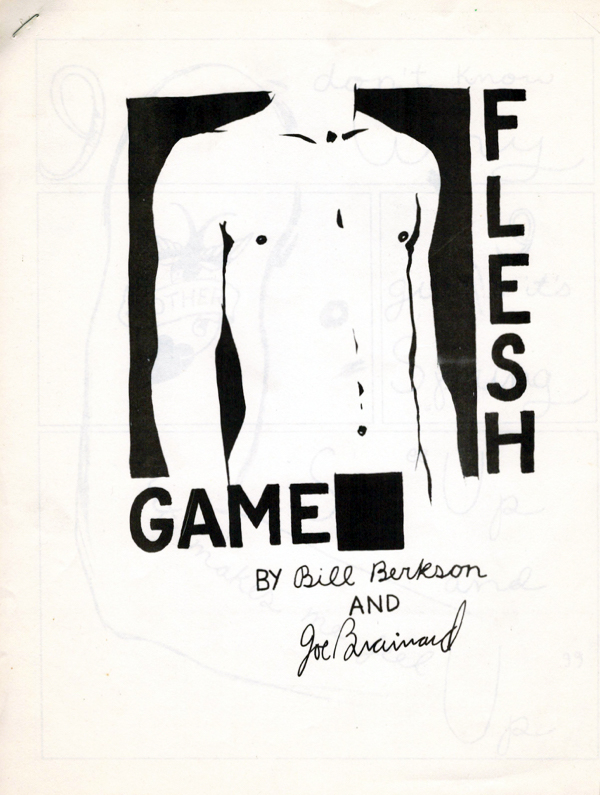 Flesh Game. Bill Berkson, Joe Brainard. N.p. 1969.