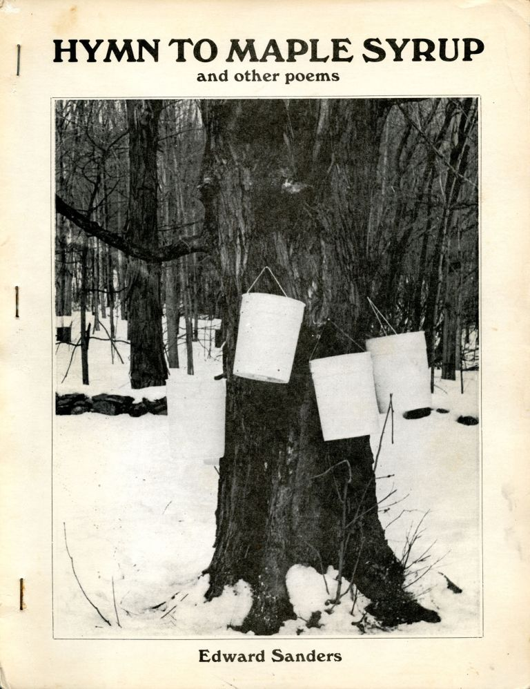 Hymn to Maple Syrup and Other Poems. Edward Sanders. P.C.C. Books. 1985.