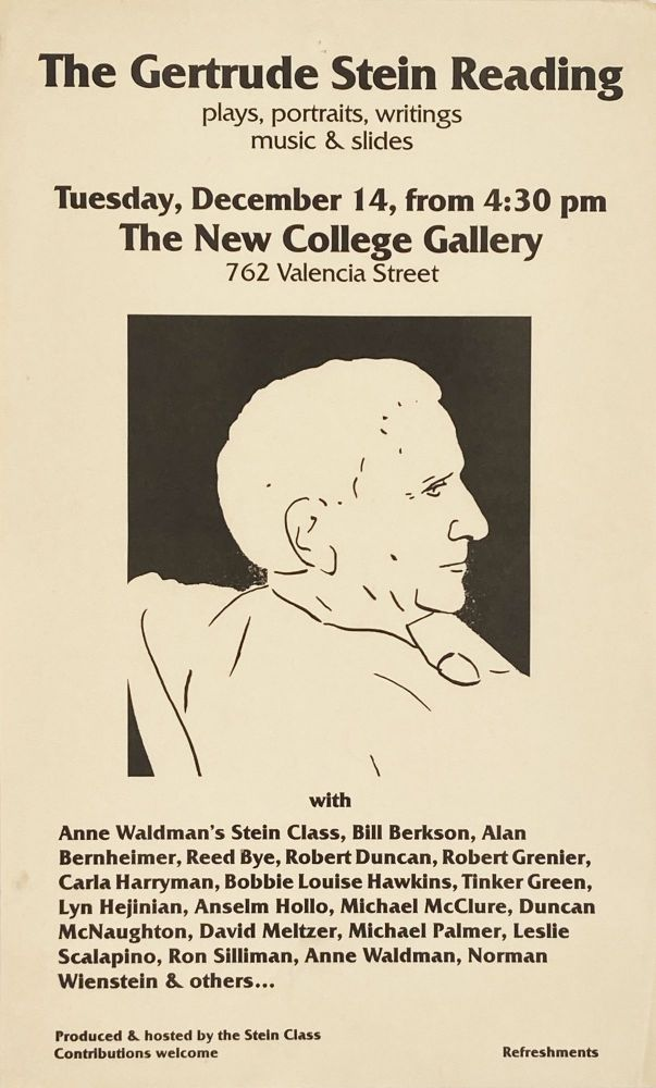 The Gertrude Stein Reading. Poetry Reading Poster Flyer. Gertrude Stein, Leslie Scalapino, Anselm Hollo, Lyn Hejinian, Carla Harryman, Robert Duncan, Bill Berkson, Anne Waldman. The New College. N.d.