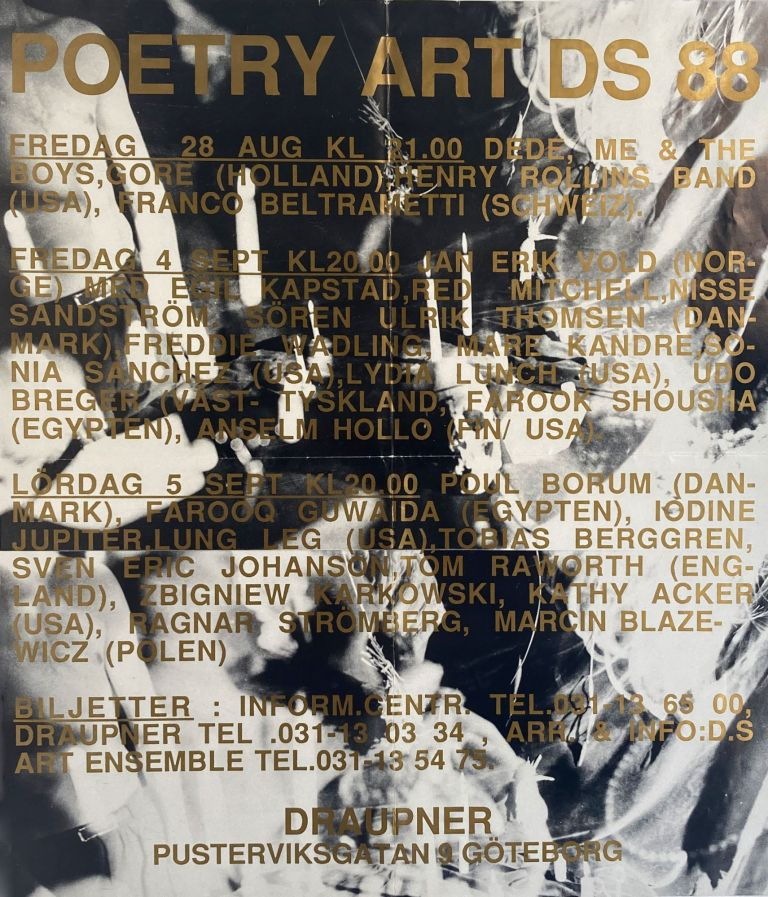 Poetry Art DS 88. Poetry Music Poster Flyer. Franco Beltrametti Henry Rollins Band, Kathy Acker, Lung Leg, Iodine Jupiter, Farooq Guwaida, Poul Borum, Udo Breger, Anselm Hollo, Lydia Lunch, Sonia Sanchez. N.p. 1988.