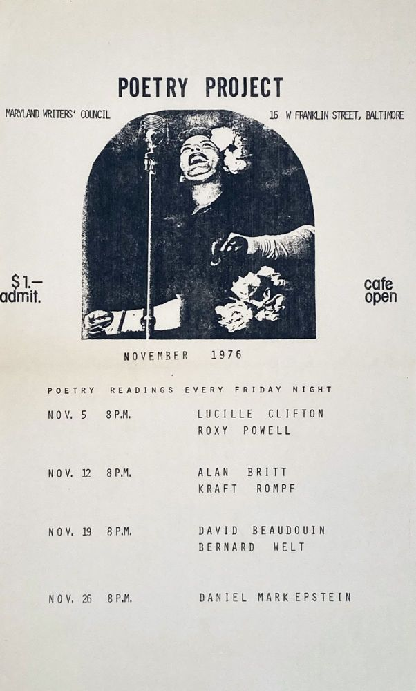 Poetry Project Maryland Writers' Council Nov. 1976 Poetry Reading Poster Flyer. Lucille Clifton, Bernard Welt, David Beaudouin, Kraft Rompf, Alan Britt, Roxy Powell, Daniel Mark Epstein. Maryland Writers' Council. 1976.