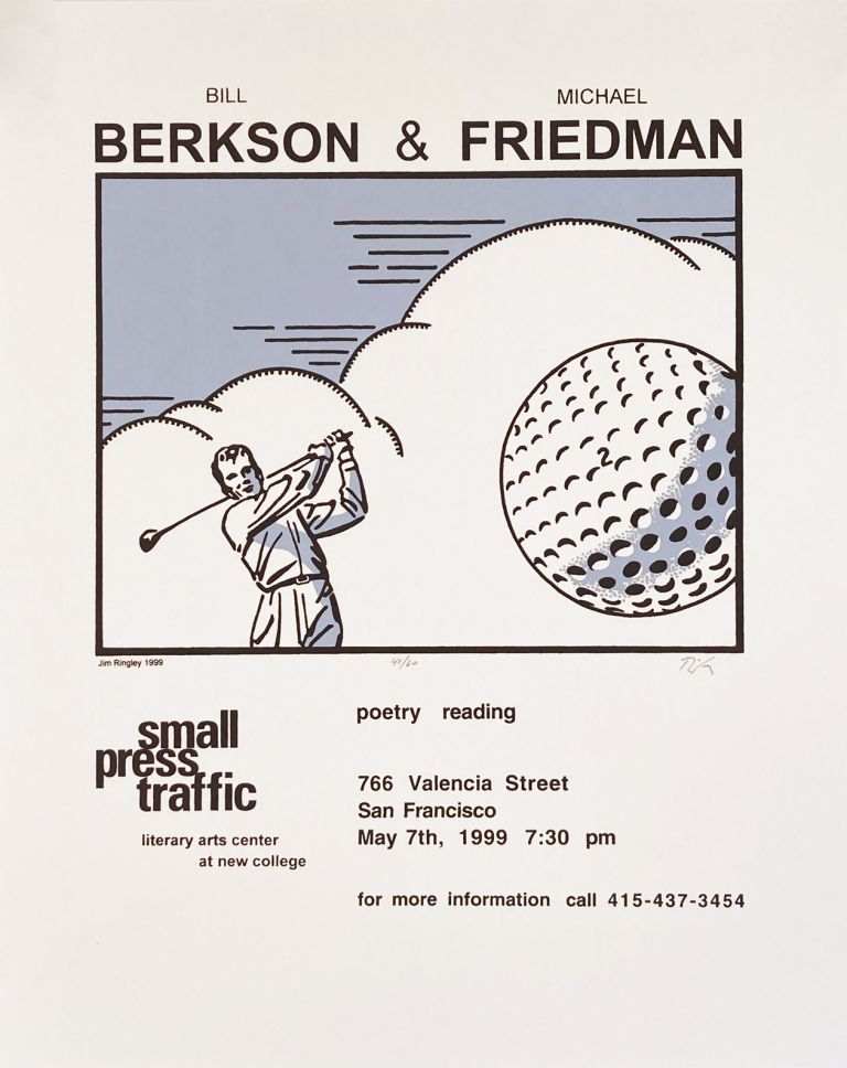 Small Press Traffic, Bill Berkson and Michael Friedman Poetry Reading Poster Flyer. Bill Berkson, Michael Friedman, Jim Ringley. Small Press Traffic. 1999.