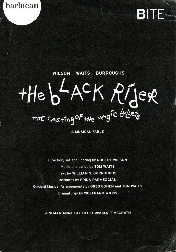 The Black Rider: The Casting of the Magic Bullets. Robert Wilson, Tom Waits, William S. Burroughs. Barbican Theatre. 2004.