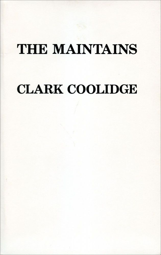 The Maintains. Clark Coolidge. This Press. 1974.