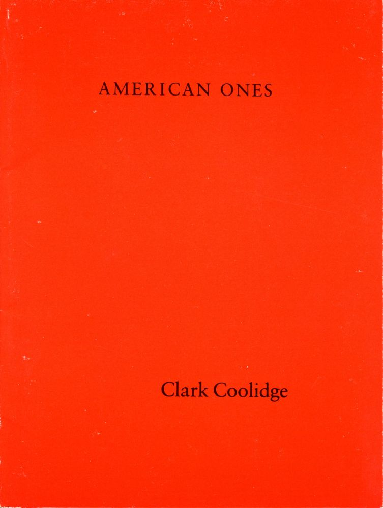 American Ones (Noise & Presentiments). Clark Coolidge. Tombouctou. 1981.