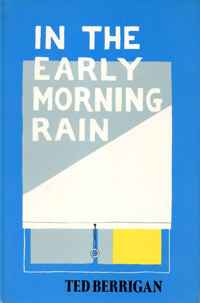 In the Early Morning Rain. Ted Berrigan. Cape Goliard Press. 1970.