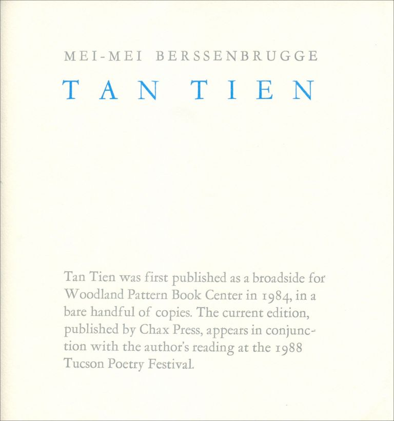 Tan Tien. Mei-mei Berssenbrugge. Chax Press. 1988.