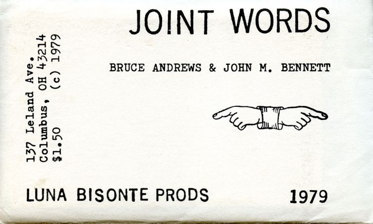 Joint Words. Bruce Andrews, John M. Bennett. Luna Bisonte Prods. 1979.