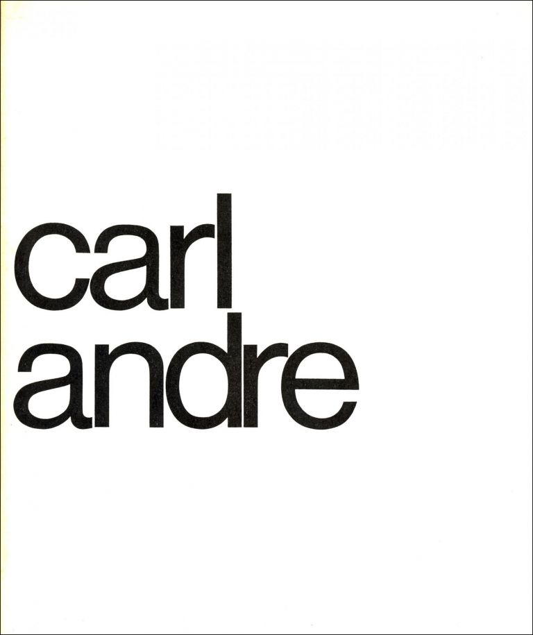 Carl Andre (23rd August till 5th October 1969). Carl Andre. Haags Gemeenstmuseum. 1969.