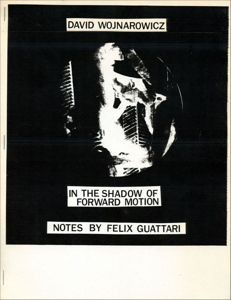In the Shadow of Forward Motion. David Wojnarowicz, Felix Guattari. P.P.O.W. 1989.