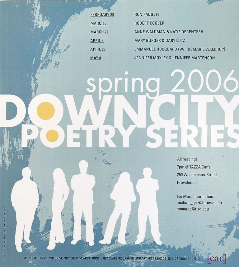 Spring 2006 Down City Poetry Series. [Poetry Reading Poster Flyer.]. Ron Padgett, Jennifer Moxley, Anne Waldman, Robert Conover. Brown University Creative Arts Council. 2006.