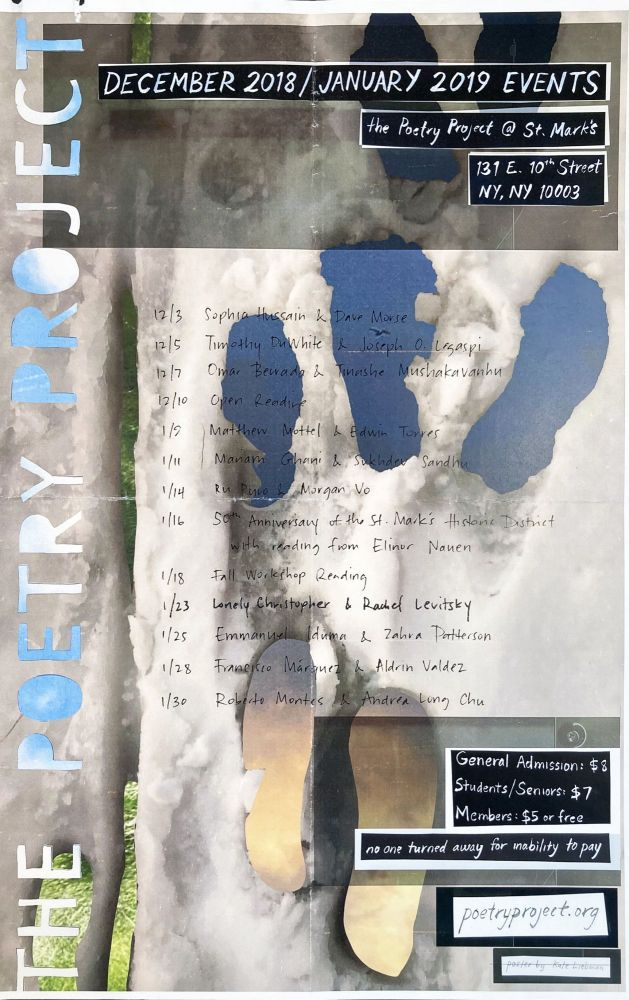 The Poetry Project Dec. 2018 Jan. 2019 Poster Flyer. Sophia Hussain, Edwin Torres, Omar Berrada. The Poetry Project at St. Marks Church. 2018.