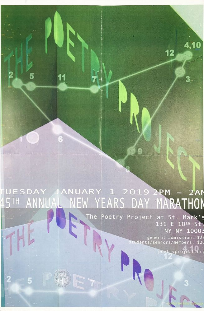 The Poetry Project's 45th Annual New Year's Day Marathon Reading Poster Flyer Jan. 1, 2019. John Godfrey, Susie Timmons, Tracie Morris, David Henderson. The Poetry Project at St. Marks Church. 2019.