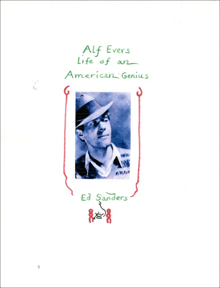 Alf Evers, Life of an American Genius. Ed Sanders. Meads Mountain Press. 2021.