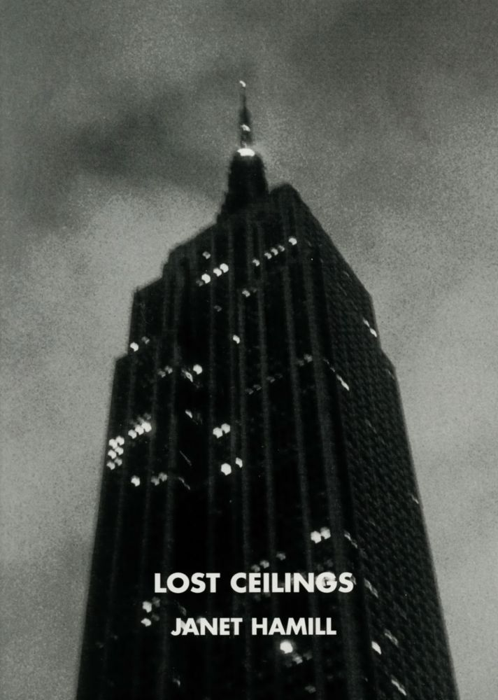Lost Ceilings. Janet Hamill. Telephone Books. 1999.