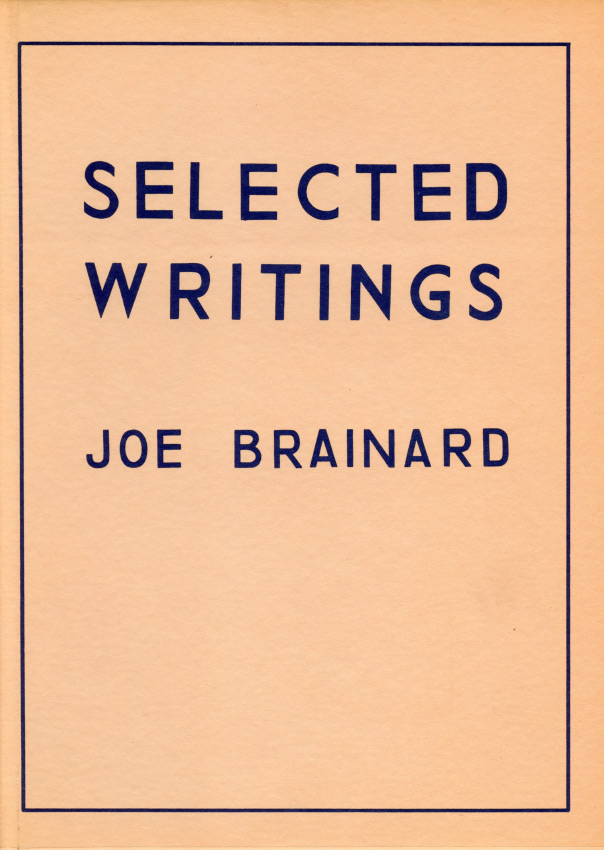 Selected Writings: 1962–1971. Joe Brainard. Kulchur Foundation. 1971.