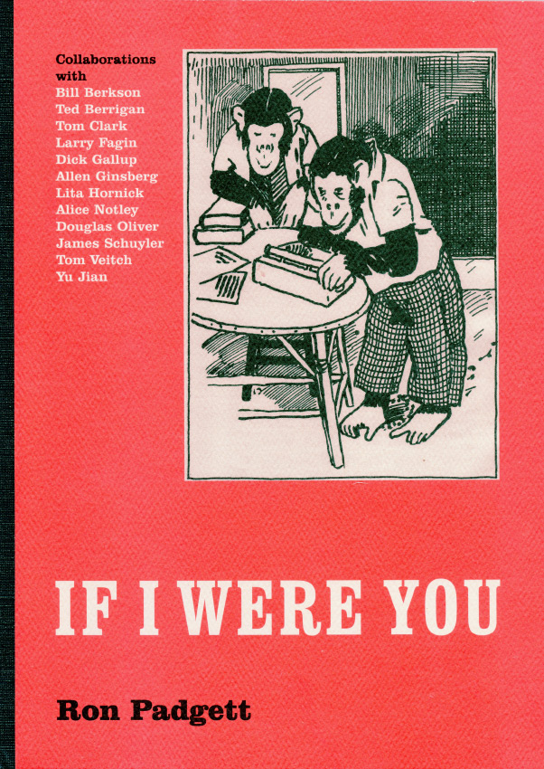 If I Were You. Ron Padgett. Proper Tales Press. 2007.