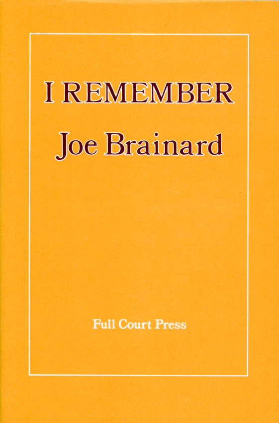I Remember. Joe Brainard. Full Court Press. 1975.