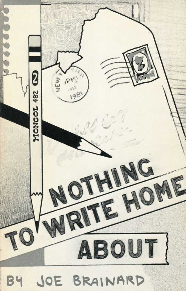 Nothing to Write Home About. Joe Brainard. Little Caesar Press. 1981.