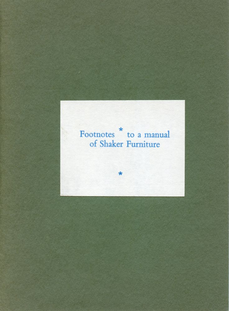 Footnotes to a Manual of Shaker Furniture. Simon Cutts. Coracle Press. 1984.