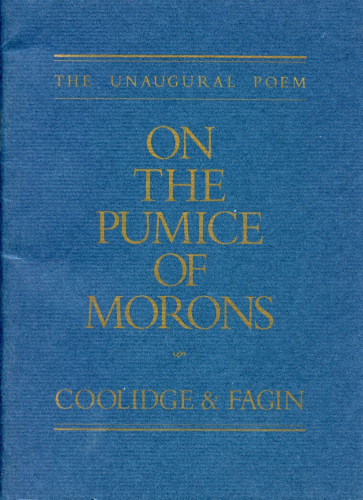 The Unaugural Poem: On the Pumice of Morons. Clark Coolidge, Larry Fagin. The Figures. 1993.