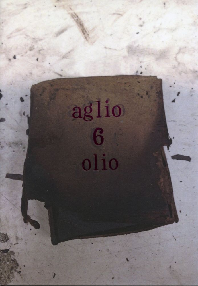 Aglio 6 Olio. Duncan Chappell, Erica van Horn, Simon Cutts. Coracle Press. 2015.