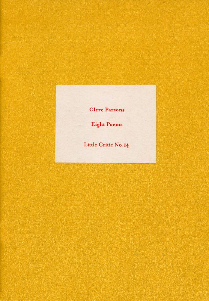 Eight Poems. Clere Parsons. Coracle. 1998.