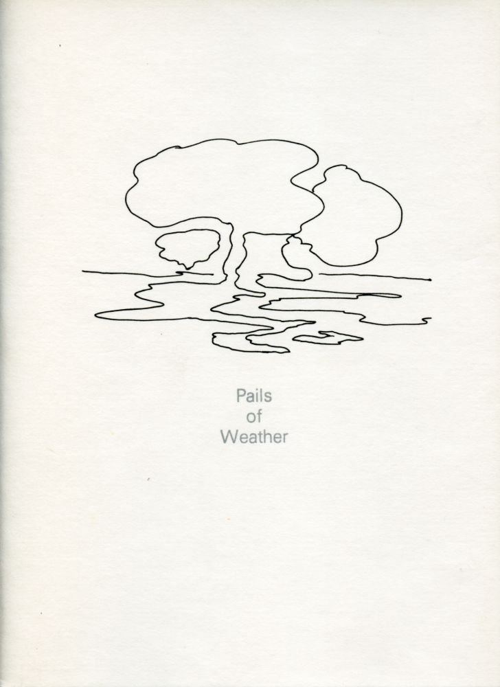 Pails of Weather. Simon Cutts, Stuart Mills. Coracle Press. 1981.