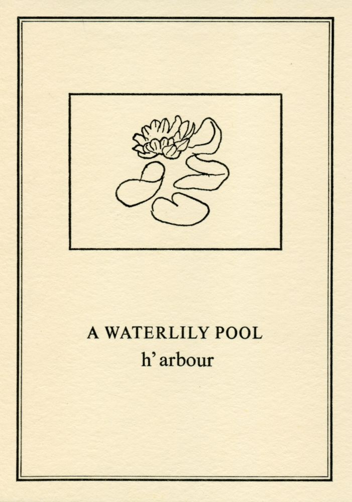 A Waterlily Pool. Ian Hamilton Finlay, Ian Gardner. Wild Hawthorn Press. [1970].