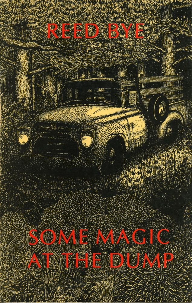 Some Magic at the Dump. Reed Bye. Angel Hair Books / Songbird Editions. 1978.