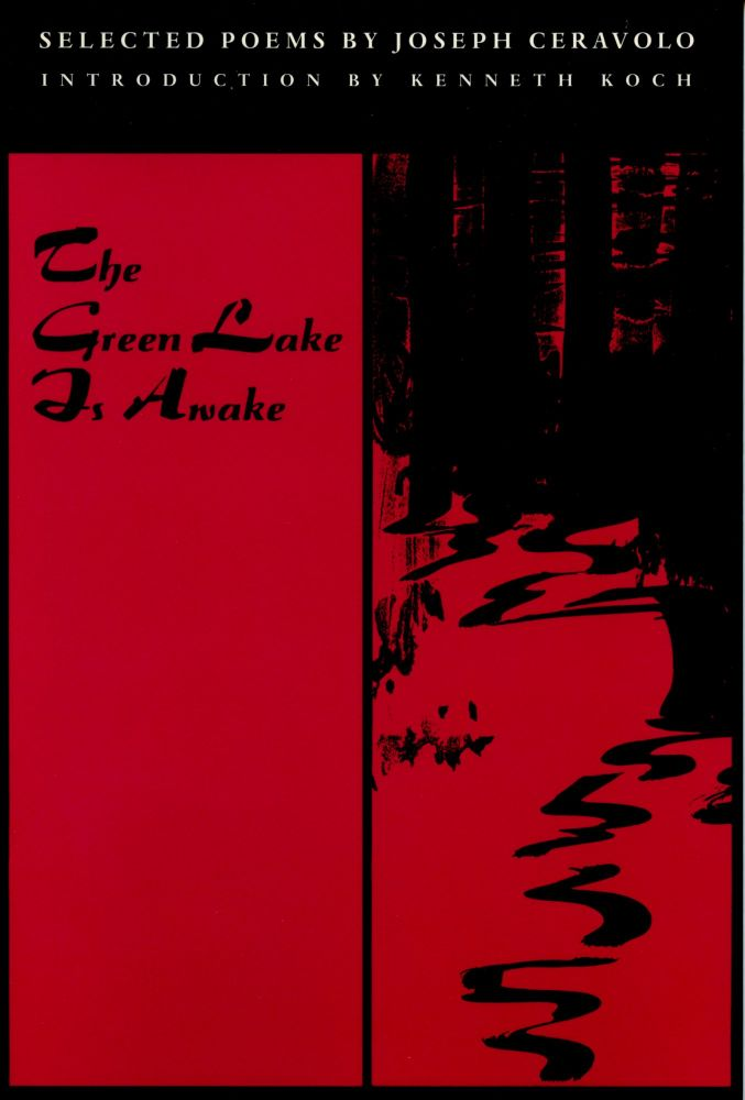 The Green Lake Is Awake: Selected Poems. Joseph Ceravolo. Coffee House Press. 1994.